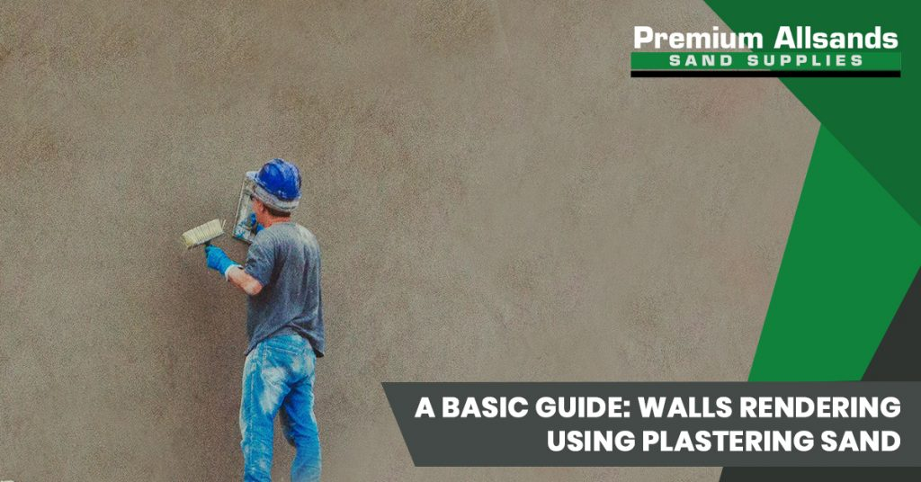 A Basic Guide Walls Rendering Using Plastering Sand